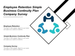 Employee Retention Simple Business Continuity Plan Company Survey Ppt PowerPoint Presentation Outline Example Topics
