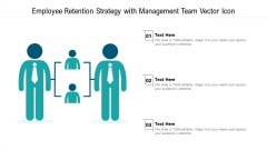 Employee Retention Strategy With Management Team Vector Icon Ppt Infographic Template Themes PDF