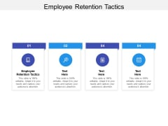 Employee Retention Tactics Ppt PowerPoint Presentation Ideas File Formats Cpb