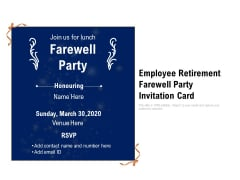 Employee Retirement Farewell Party Invitation Card Ppt PowerPoint Presentation File Example File PDF