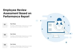 Employee Review Assessment Based On Performance Report Ppt PowerPoint Presentation File Show PDF