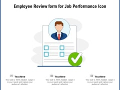 Employee Review Form For Job Performance Icon Ppt PowerPoint Presentation Gallery Smartart PDF