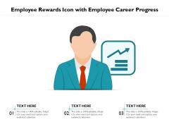 Employee Rewards Icon With Employee Career Progress Ppt PowerPoint Presentation Portfolio Display PDF