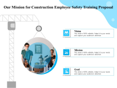 Employee Safety Health Training Program Our Mission For Construction Employee Training Proposal Guidelines PDF