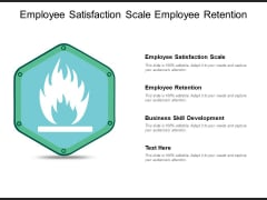 Employee Satisfaction Scale Employee Retention Business Skill Development Ppt PowerPoint Presentation Infographic Template Graphics Download