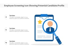 Employee Screening Icon Showing Potential Candidate Profile Ppt PowerPoint Presentation File Display PDF