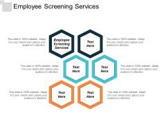 Employee Screening Services Ppt PowerPoint Presentation Inspiration Objects Cpb