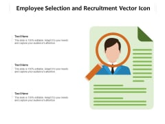 Employee Selection And Recruitment Vector Icon Ppt PowerPoint Presentation Gallery Graphics PDF