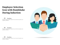 Employee Selection Icon With Handshake During Induction Ppt PowerPoint Presentation File Professional PDF
