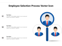 Employee Selection Process Vector Icon Ppt PowerPoint Presentation File Slideshow PDF