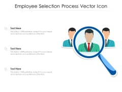 Employee Selection Process Vector Icon Ppt PowerPoint Presentation Show Graphics Download PDF