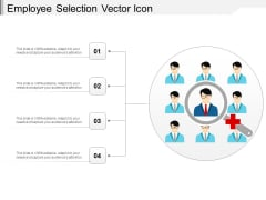 Employee Selection Vector Icon Ppt PowerPoint Presentation Outline Designs Download PDF