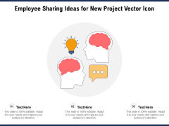 Employee Sharing Ideas For New Project Vector Icon Ppt PowerPoint Presentation Layouts Layout Ideas PDF