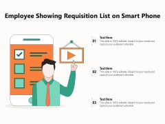 Employee Showing Requisition List On Smart Phone Ppt PowerPoint Presentation File Rules PDF