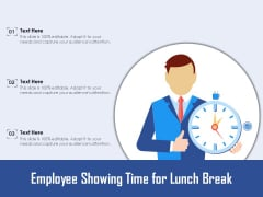 Employee Showing Time For Lunch Break Ppt PowerPoint Presentation Gallery Grid PDF