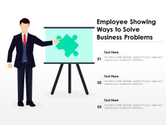 Employee Showing Ways To Solve Business Problems Ppt PowerPoint Presentation File Background Designs PDF