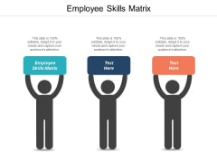 Employee Skills Matrix Ppt PowerPoint Presentation Visual Aids Example File Cpb