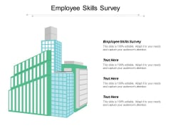 Employee Skills Survey Ppt PowerPoint Presentation Infographic Template Deck Cpb
