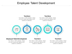 Employee Talent Development Ppt PowerPoint Presentation Icon Deck Cpb