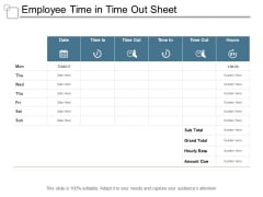 Employee Time In Time Out Sheet Ppt PowerPoint Presentation Model Icons