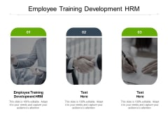Employee Training Development HRM Ppt PowerPoint Presentation Summary Elements Cpb