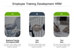 Employee Training Development HRM Ppt PowerPoint Presentation Summary Elements Cpb
