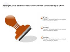 Employee Travel Reimbursement Expense Related Approval Stamp By Office Ppt PowerPoint Presentation File Slide Download PDF