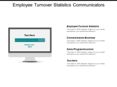 Employee Turnover Statistics Communicators Business Sales Program Incentive Ppt PowerPoint Presentation Summary Guidelines