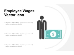 Employee Wages Vector Icon Ppt PowerPoint Presentation Infographic Template Deck