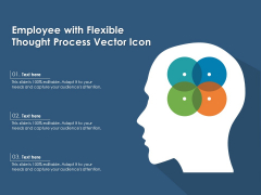 Employee With Flexible Thought Process Vector Icon Ppt PowerPoint Presentation Gallery Model PDF