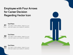 Employee With Four Arrows For Career Decision Regarding Vector Icon Ppt PowerPoint Presentation Inspiration Demonstration PDF