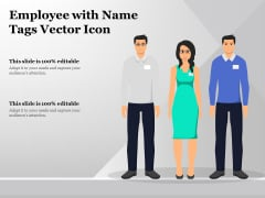 Employee With Name Tags Vector Icon Ppt PowerPoint Presentation Styles Structure PDF