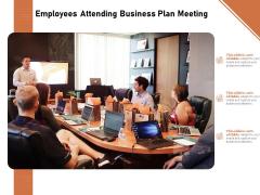 Employees Attending Business Plan Meeting Ppt PowerPoint Presentation Inspiration Maker PDF