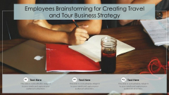 Employees Brainstorming For Creating Travel And Tour Business Strategy Slides PDF