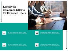 Employees Combined Efforts For Common Goals Ppt PowerPoint Presentation Infographic Template Objects PDF