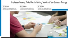 Employees Creating Tasks Plan For Building Travel And Tour Business Strategy Clipart PDF