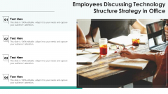 Employees Discussing Technology Structure Strategy In Office Ppt PowerPoint Presentation Icon Clipart Images PDF