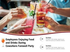 Employees Enjoying Food And Drinks During Coworkers Farewell Party Ppt PowerPoint Presentation File Structure PDF
