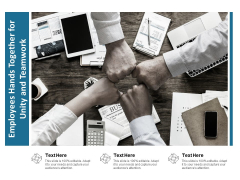 Employees Hands Together For Unity And Teamwork Ppt PowerPoint Presentation File Structure