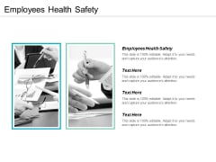 Employees Health Safety Ppt PowerPoint Presentation Icon Example Topics Cpb