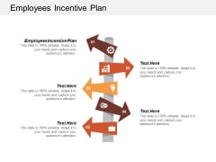 Employees Incentive Plan Ppt Powerpoint Presentation Infographics Diagrams Cpb