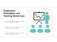 Employees Orientation And Training Vector Icon Ppt PowerPoint Presentation Ideas Tips