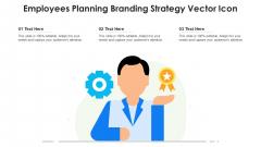 Employees Planning Branding Strategy Vector Icon Ppt Portfolio Smartart PDF