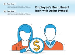 Employees Recruitment Icon With Dollar Symbol Ppt PowerPoint Presentation File Layout Ideas PDF