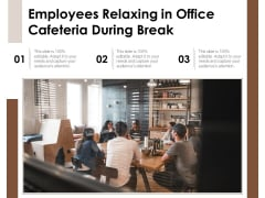 Employees Relaxing In Office Cafeteria During Break Ppt PowerPoint Presentation Icon Demonstration PDF