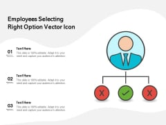 Employees Selecting Right Option Vector Icon Ppt PowerPoint Presentation Pictures Master Slide PDF