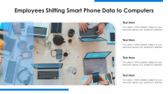 Employees Shifting Smart Phone Data To Computers Ppt Professional Slides PDF