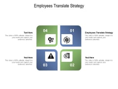 Employees Translate Strategy Ppt PowerPoint Presentation Styles Ideas Cpb Pdf
