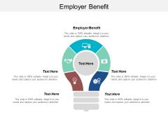 Employer Benefit Ppt PowerPoint Presentation Show Graphics Tutorials Cpb