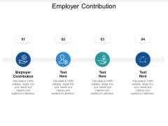 Employer Contribution Ppt PowerPoint Presentation Layouts Smartart